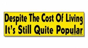 Despite the cost of living it's still quite popular