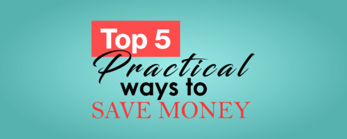 5 Practical Ways to Help You Save Money