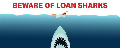 Beware: Loan Sharks on the Hunt for New Victims
